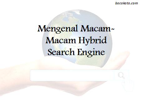 Mengenal Macam-Macam Hybrid Search Engine