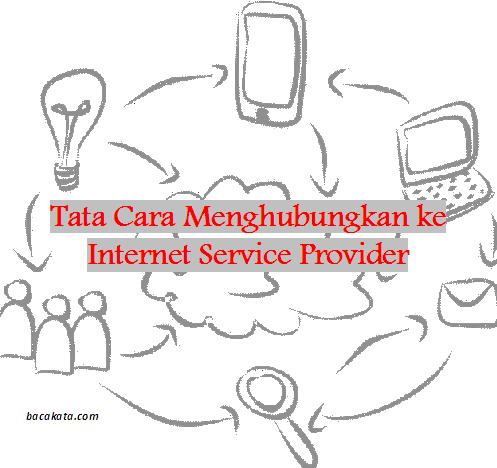 Tata Cara Menghubungkan ke Internet Service Provider