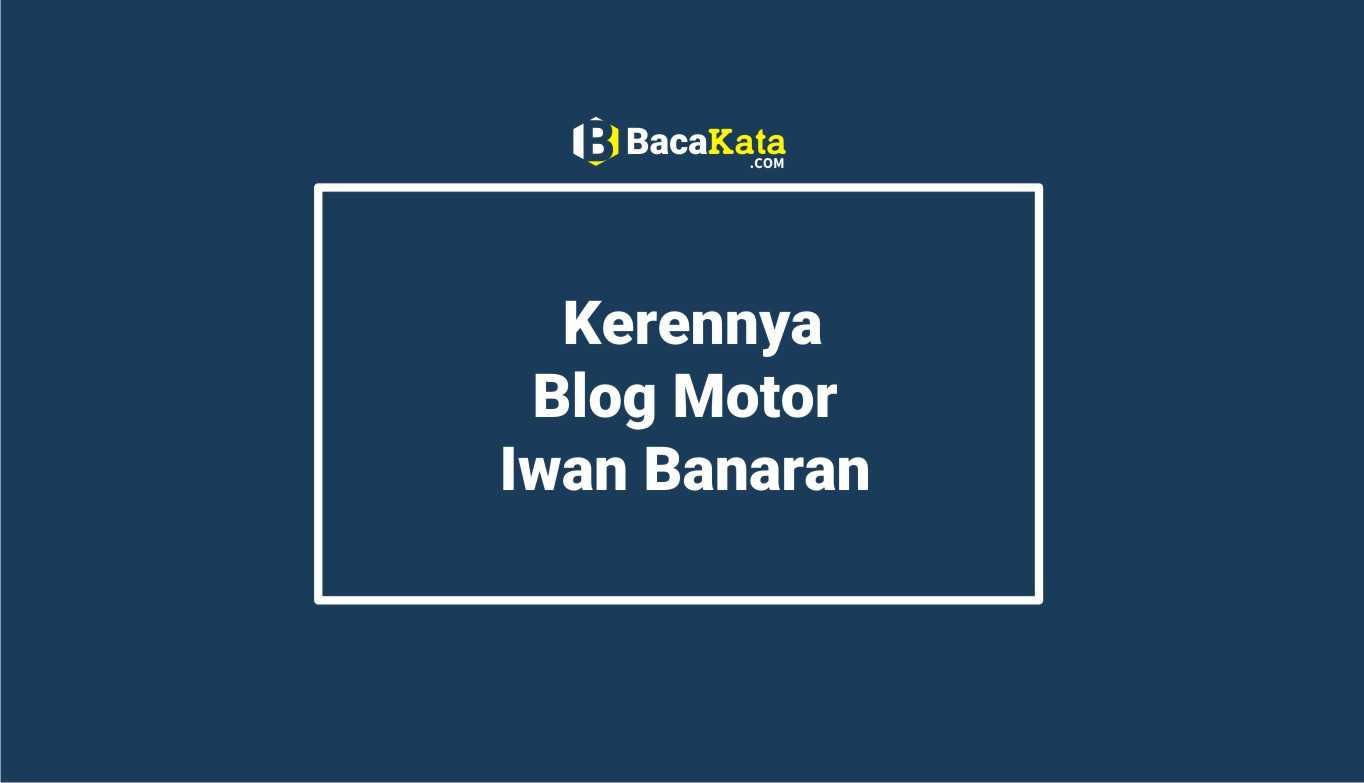 Kerennya Blog Motor Iwan Banaran