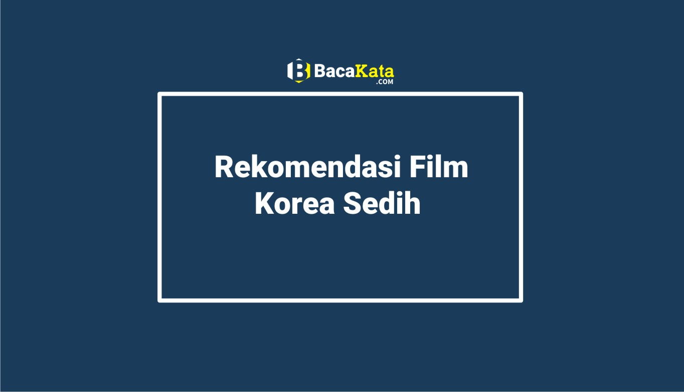 Rekomendasi Film Korea Sedih