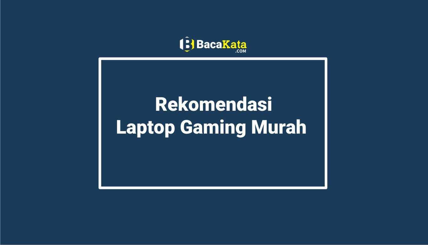 Rekomendasi Laptop Gaming Murah