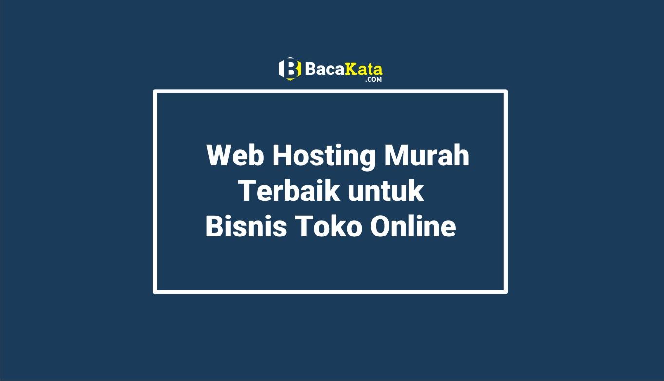 Web Hosting Murah Terbaik untuk Bisnis Toko Online